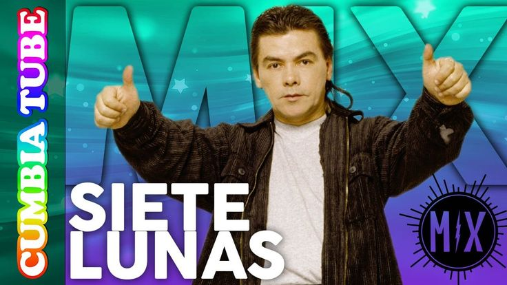 Siete Lunas - Mix 3x1 | Videos Oficiales Cumbia Tube