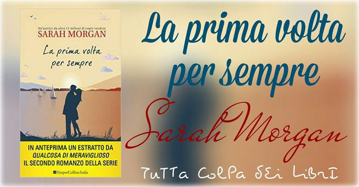 "Anteprima "" La Prima Volta Per Sempre "" di Sarah Morgan"