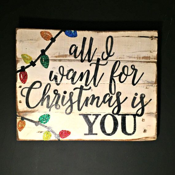 All I Want For Christmas Is You Sign / Rustic by PalletsandPaint