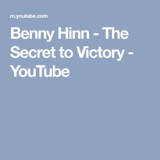 Benny Hinn - The Secret to Victory - YouTube