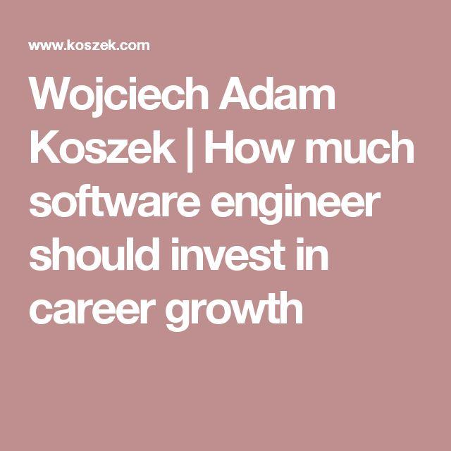 Wojciech Adam Koszek   How much software engineer should invest in career growth