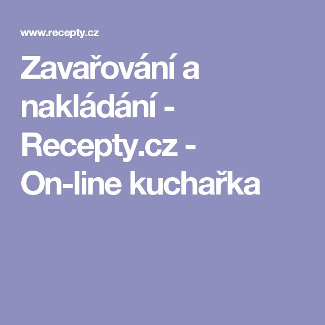 Zavařování a nakládání  - Recepty.cz - On-line kuchařka