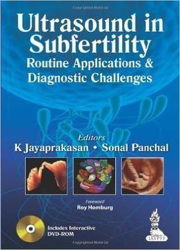 Ultrasound In Subfertility: Routine Applications And Diagnostic Challenges PDF