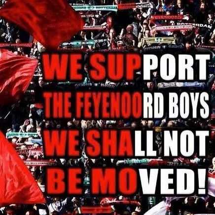 We support the Feyenoord boys, we shall not be moved!