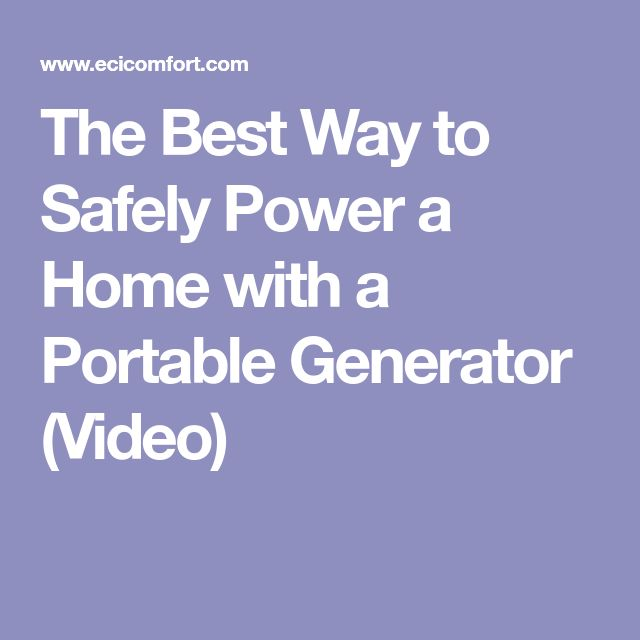The Best Way to Safely Power a Home with a Portable Generator (Video)