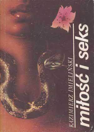 Miłość i seks, Kazimierz Imieliński, IWZZ, 1987, http://www.antykwariat.nepo.pl/milosc-i-seks-kazimierz-imielinski-p-1302.html