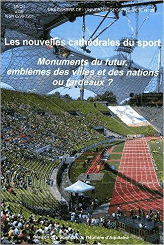 Les Nouvelles Cathedrales du Sport. Monuments du Futur, Emblemes des - Jean-Paul Callède (éd)