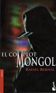 El complot mongol; Rafael Bernal.