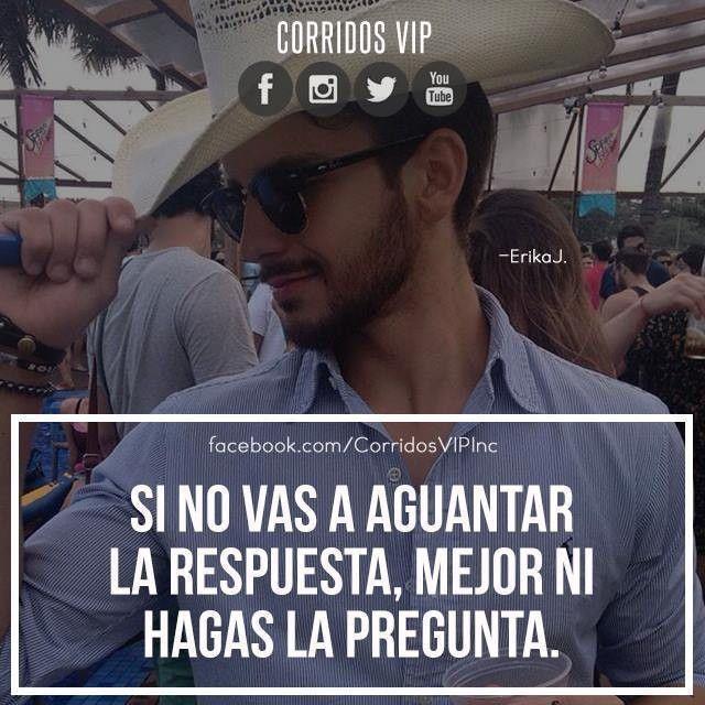 Mejor no preguntes.! ____________________ #teamcorridosvip #corridosvip #corridosybanda #corridos #quotes #regionalmexicano #frasesvip #promotion #promo #corridosgram
