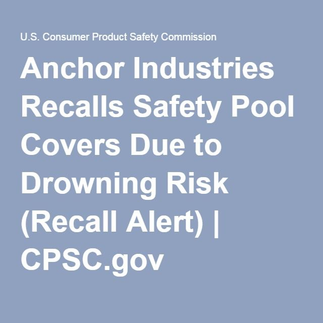 Anchor Industries Recalls Safety Pool Covers Due to Drowning Risk (Recall Alert) | CPSC.gov