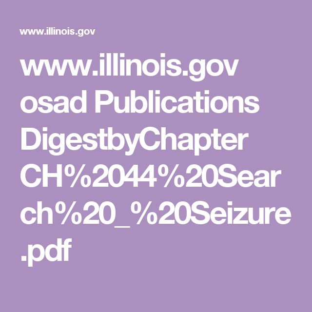 www.illinois.gov osad Publications DigestbyChapter CH%2044%20Search%20_%20Seizure.pdf