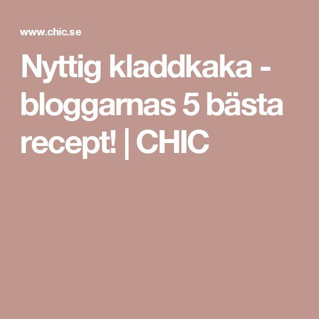 Nyttig kladdkaka - bloggarnas 5 bästa recept!   CHIC