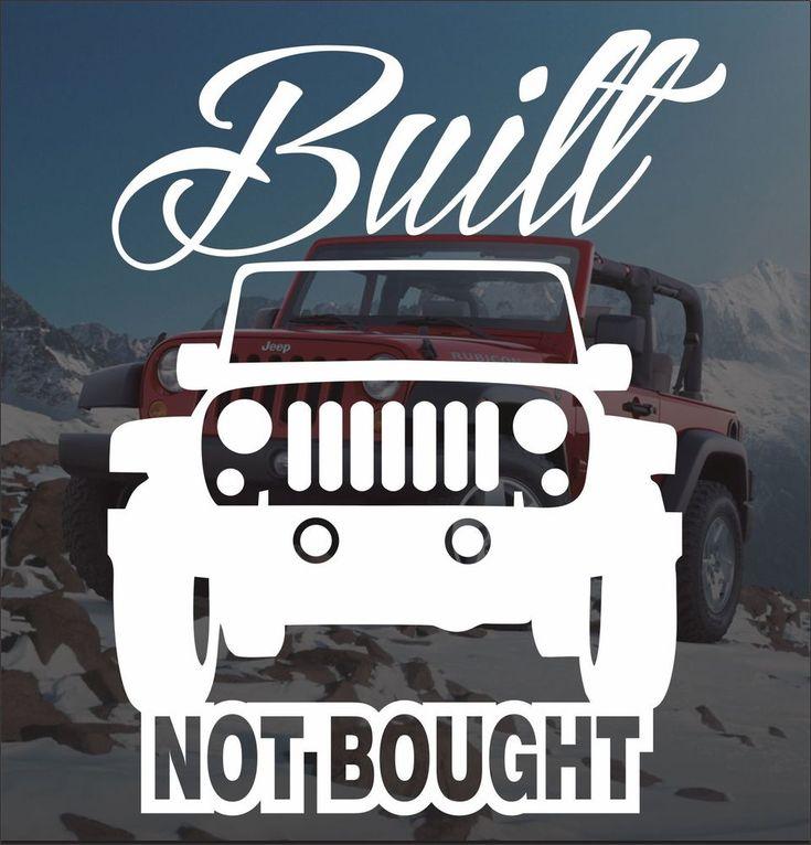 Jeep Built Not Bought Vinyl Sticker Decal 4x4 Cherokee