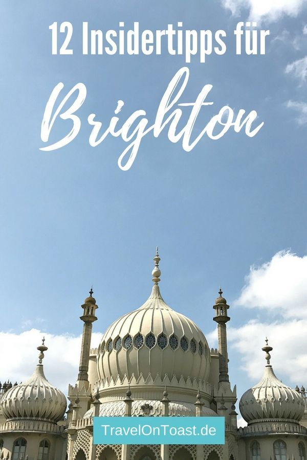 "12 Insidertipps für Brighton, England: Die schönsten Sehenswürdigkeiten und Highlights im ""London by the Sea"" - wie Brighton Pier, Royal Pavilion, Kemptown oder North Laine #Brighton #England #Insidertipps"
