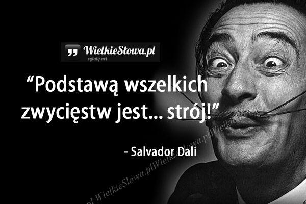 Podstawą wszelkich zwycięstw... #Dali-Salvador,  #Wygląd,-ubiór, #Zwycięstwo