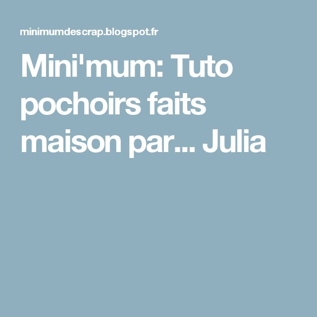 Mini'mum: Tuto pochoirs faits maison par... Julia