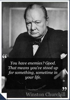 Tienes enemigo? Bien, eso significa que has luchado por algo en tu vida.