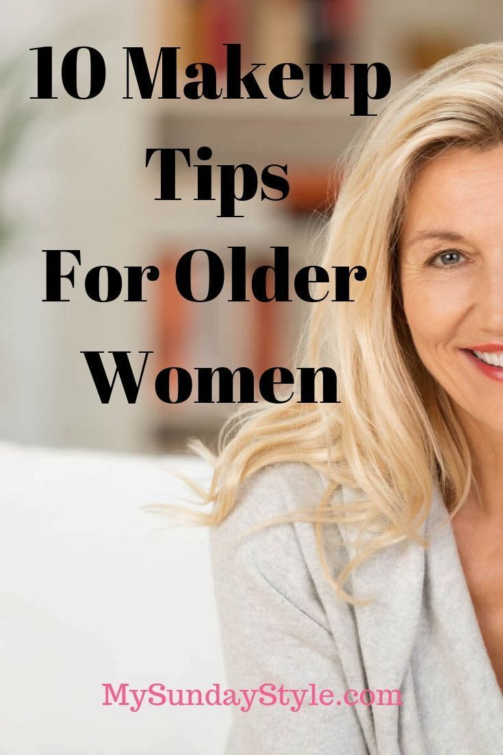 Makeup Tips For Older Women My Sunday Style Makeup Tips For Older Women Best Skin Care Routine Skin Routine