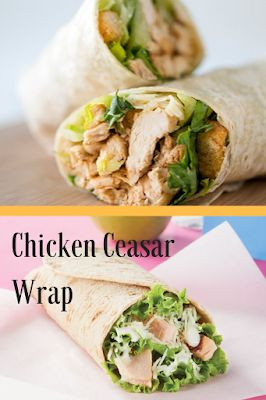 Recipes By Vance: Recipes – Chicken Ceasar Wrap  – Food