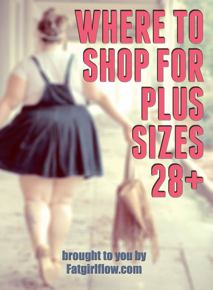 Where To Shop For Plus Sizes 28 and Up. For people in my life.