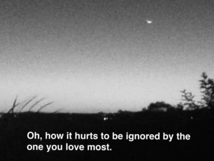 Get Here Hurt Quotes About Ignoring Someone You Love Mesgulsinyali