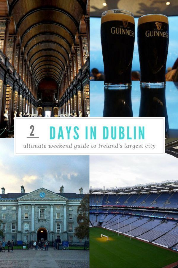 2 Days in Dublin: A Dublin Itinerary | The best things to do in Dublin Ireland in two days-- including the Guinness Tour and Trinity Library!