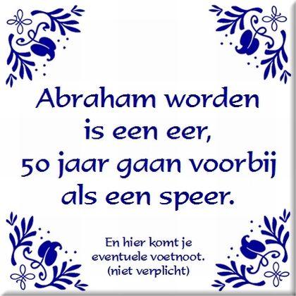 Abraham worden is een eer, 50 jaar gaan voorbij als een....