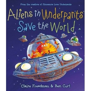 Davey loves the first book! Must get this.: Claire Freedman, Kids Books, Books Worth, Pictures Books, Ben Cortes, Underpants Books, Children Books, Underpants Save, Aliens