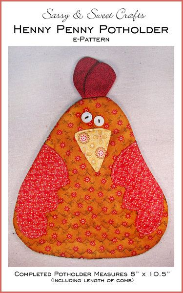 How cute is this? Wouldn't have to be a potholder.    Henny Penny Potholder -- ePATTERN. $6.50, via Etsy.
