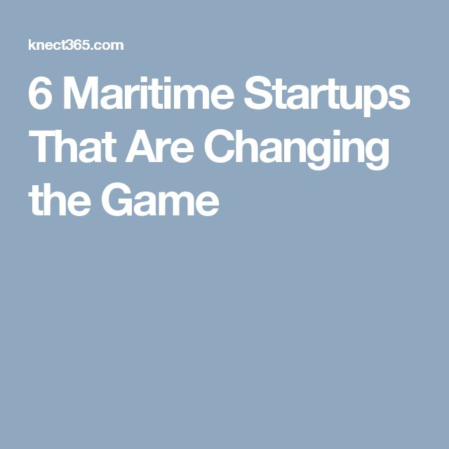 6 Maritime Startups That Are Changing the Game