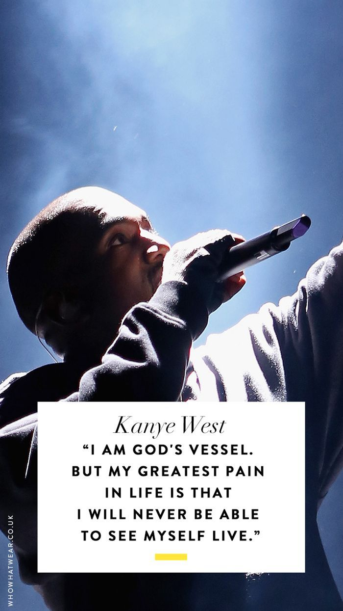 The Most Outrageous Kanye West Quotes Of All Time Ye Kanye