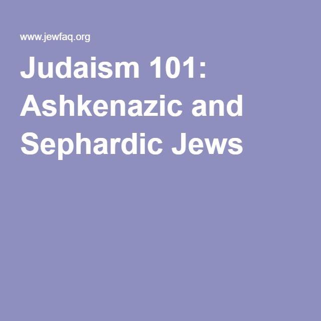 Judaism 101: Ashkenazic and Sephardic Jews
