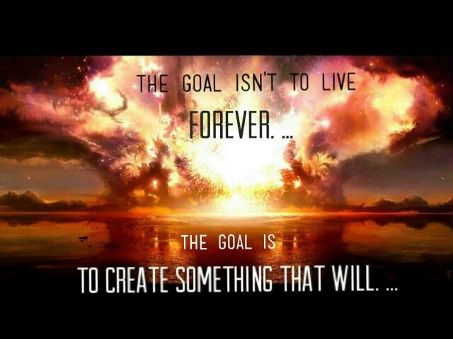 The goal is to create something. .