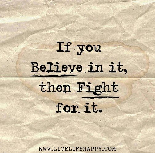 Fight For What You Believe In Words Words Words Quotes Words