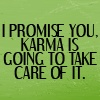 Some ppl should really should worry about their karma. Especially when It's going to hit then the hardest for spreading lies and well just  normal being a manipulative psychotic bitch.  I myself do have karma and its the best kind,  knowing that you will forever and always be  a scumbag! #dontcareaboutyouatall #noonelikesyou #work Buh bye