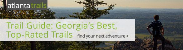 Trail Guide: Georgia's Best, Top-Rated Trails - Atlanta Trails - These hiking and walking trails travel through beautiful landscapes and unique terrain in the local metro Atlanta, Georgia area.