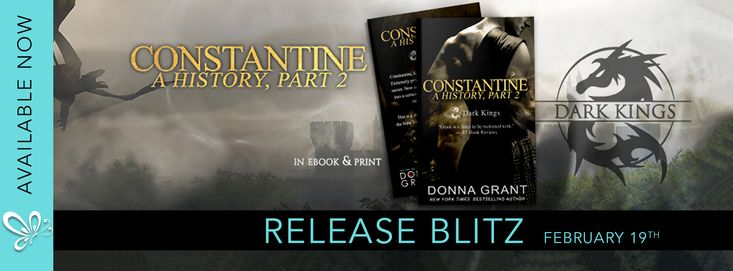 Constantine: A History Part 2 by Donna Grant   Constantine: A History Part 2 an all-new Dark Kings novella from New York Times and USA Today bestselling author Donna Grant is LIVE  Constantine King of Dragon Kings is an enigma. Extremely private he keeps the details of his past secret. Now is your chance to get another glimpse into a certain time of his life - and the people he encounters that change him.  This is a short story involving Constantine from the New York Times bestselling Dark…
