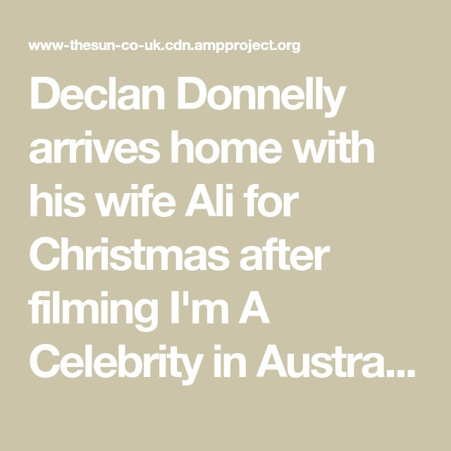 Declan Donnelly arrives home with his wife Ali for Christmas after filming I'm A Celebrity in Australia