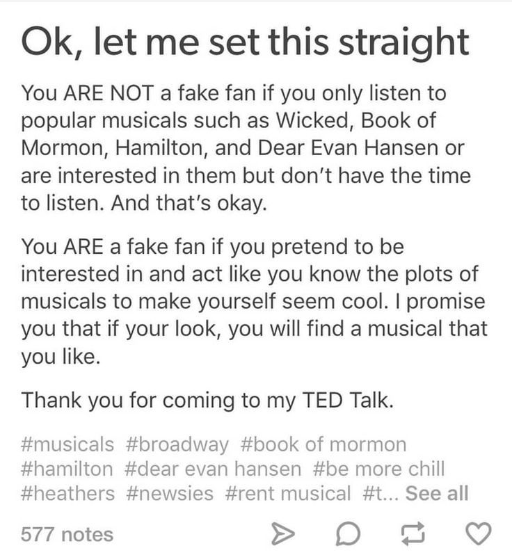 This isn't just for musicals. This is for books, movies, tv shows, music, etc. and it's so true