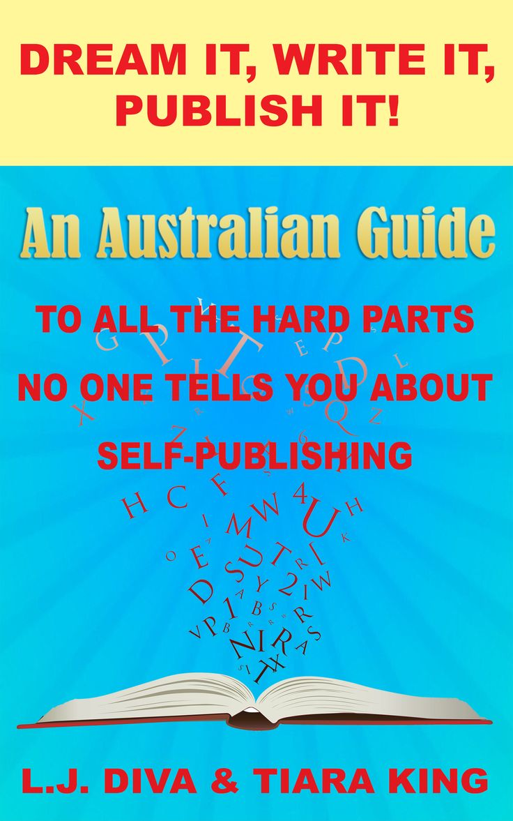 I collaborated with L.J. Diva on DREAM IT, WRITE IT, PUBLISH IT! A self-help guide for new Aussie authors who self-publish.