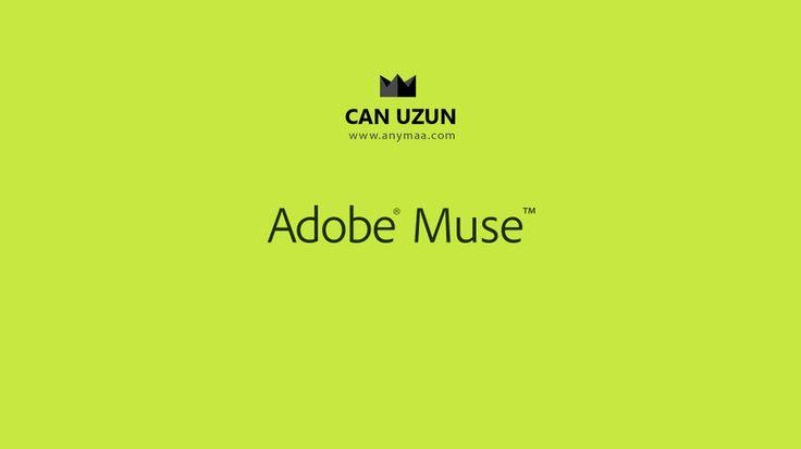 Adobe Muse Giriş | Blog | Can Uzun | anymaa