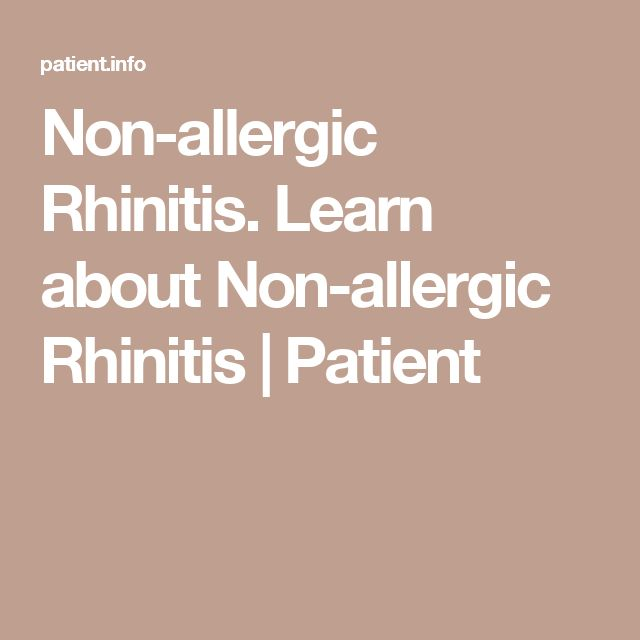 Non-allergic Rhinitis. Learn about Non-allergic Rhinitis | Patient