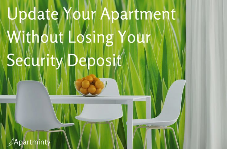 How To Update Your Apartment Without Losing Your Security Deposit Apartments Apartments