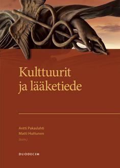 Pakaslahti, Antti ; Huttunen, Matti: Kulttuurit ja lääketiede
