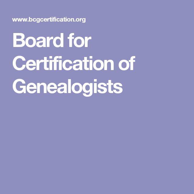 Board for Certification of Genealogists | Genealogy | Pinterest ...