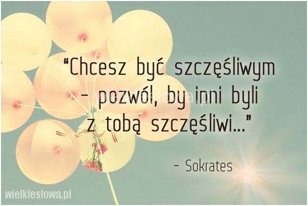 Chcesz być szczęśliwym: pozwól, by inni... #Sokrates,  #Relacje-międzyludzkie, #Szczęście