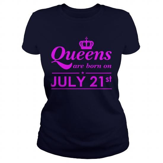 Make this funny birthday in month gift saying  July 21 Shirt QUEENS are Born on July 21 TShirt July 21 Birthday July 21 queen born July 21 gift for birthday July 21 ladies tees Hoodie Vneck TShirt for birthday  as a great for you or someone who born in July Tee Shirts T-Shirts Legging Mug Hat Zodiac birth gift