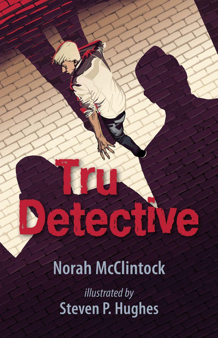 Tru Detective by Norah McClintock and Steven P. Hughes (Graphic Novel - YA)