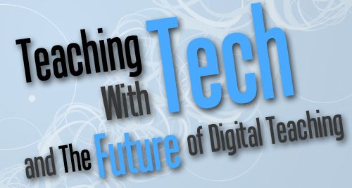 Teaching with Technology and the Future of Digital Teaching