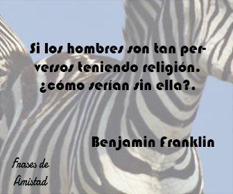 Frases filosoficas religiosas de Benjamin Franklin